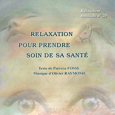 Relaxation Pour Prendre Soin de sa Santé - Fosse / Raymond