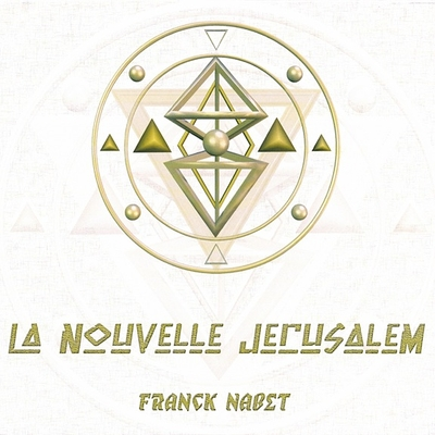 La Nouvelle Jérusalem - Franck Nabet