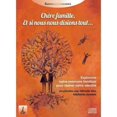 Chère Famille, et Si Nous Nous Disions Tout... Michèle Stien