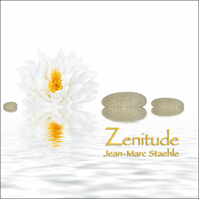 Zenitude - Jean-Marc Staehle