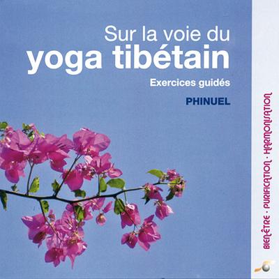 Sur la Voie du Yoga Tibétain - Phinuel