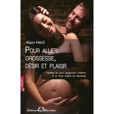 Pour Allier Grossesse, Désir et Plaisir - Alain Héril