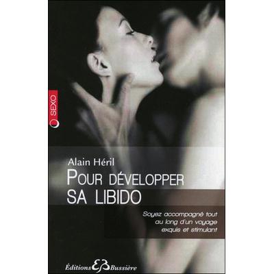 Pour Développer sa Libido - Alain Héril
