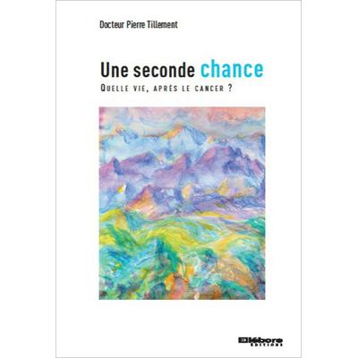 Une Seconde Chance - Dr. Pierre Tillement