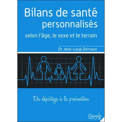 Bilans de Santé Personnalisés Selon l'Âge, le Sexe et le Terrain - Dr. Jean-Loup Dervaux