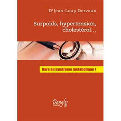 Surpoids. Hypertension. Cholestérol - Dr. Jean-Loup Dervaux