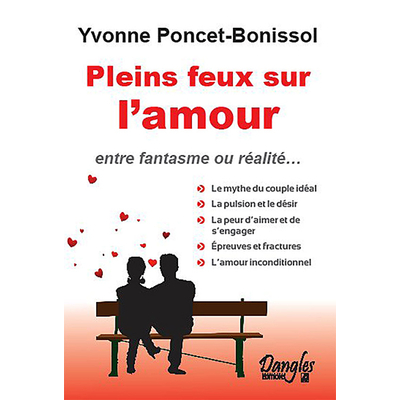 Pleins Feux sur l'Amour - Yvonne Poncet-Bonissol