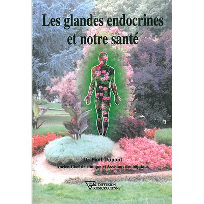 Les Glandes Endocrines et Notre Santé - Dr. Paul Dupont