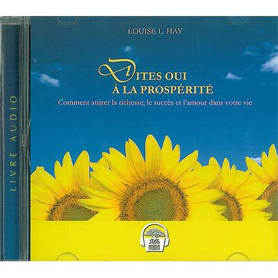 Dites Oui à la Prospérité - Louise L. Hay