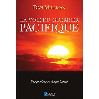 La Voie du Guerrier Pacifique - Dan Millman