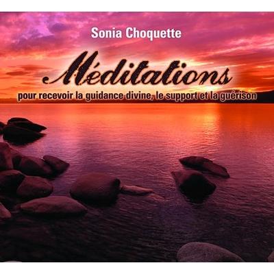 Méditations Pour Recevoir la Guidance Divine - Sonia Choquette