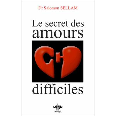 Le Secret des Amours Difficiles - Dr. Salomon Sellam