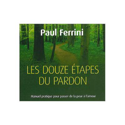 Les Douze Etapes du Pardon - Livre Audio - Paul Ferrini