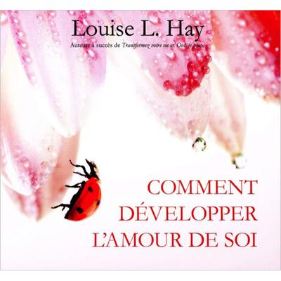 Comment Développer L'Amour de Soi - Livre Audio - Louise L. Hay