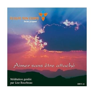 Aimer Sans Etre Attaché - Lise Bourbeau