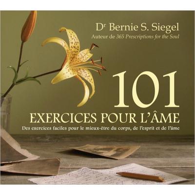 101 Exercices Pour L'âme - Livre Audio -  Dr. Bernie S. Siegel