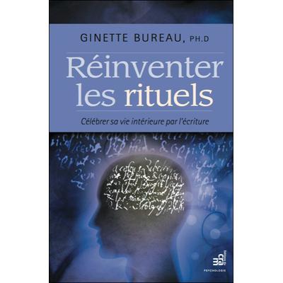 Réinventer les Rituels - Ginette Bureau