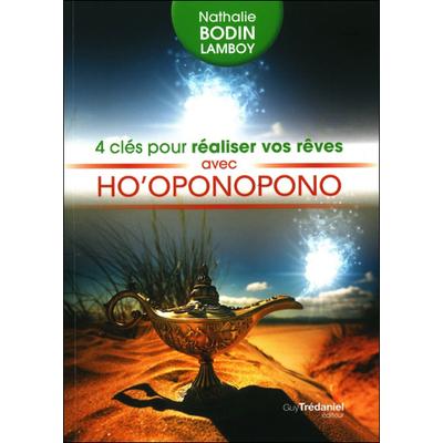 4 Clés Pour Réaliser Vos Rêves Avec Ho'oponopono - Bodin Lamboy