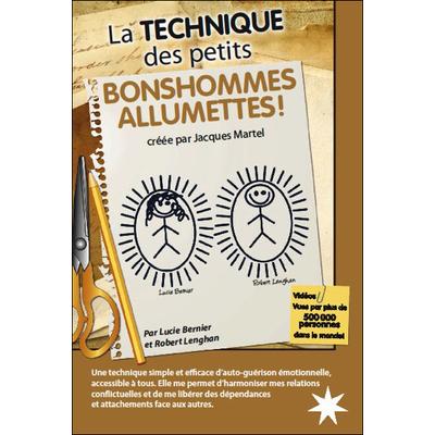 La Technique des Petits Bonshommes Allumettes ! Lucie Bernier & Robert Lenghan