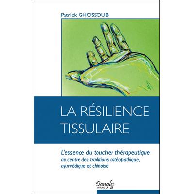 La Résilience Tissulaire - Patrick Ghossoub