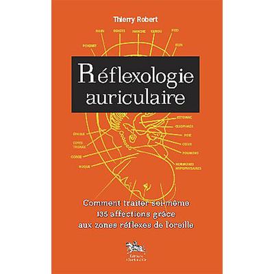 La Réflexologie Auriculaire - Thierry Robert