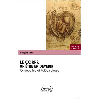 Le Corps, Un Être en Devenir - Philippe Petit