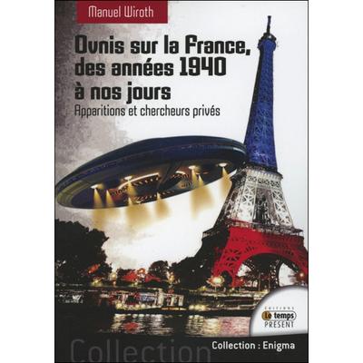 Ovnis sur la France - Manuel Wiroth