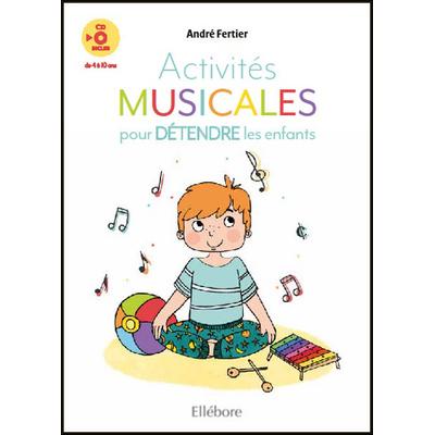 Activités Musicales Pour Détendre les Enfants - André Fertier