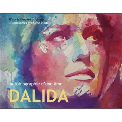 Autobiographie d'une Âme Dalida - Jean-Claude Genel