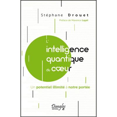 L'intelligence Quantique du Coeur - Stéphane Drouet