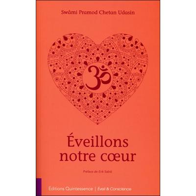 Eveillons Notre Coeur - Swâmi Pramod Chetan Udasin