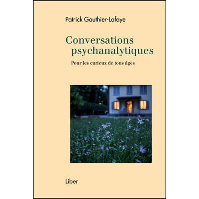 Conversations Psychanalytiques - Patrick Gauthier-Lafaye