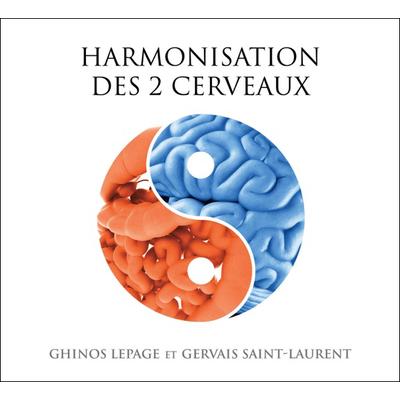 Harmonisation des 2 Cerveaux - Livre Audio - Ghinos Lepage