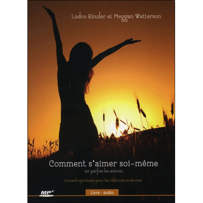 Comment s'Aimer Soi-Même - Livre Audio - Lodro Rinzler