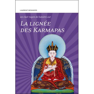 La Lignée des Karmapas - Laurent Deshayes