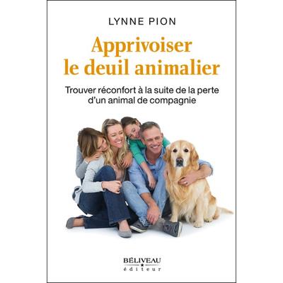 Apprivoiser le Deuil Animalier - Lynne Pion
