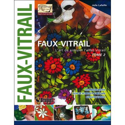 Faux-vitrail T2 - L'art de Simuler l'Effet Vitrail - Julie Lafaille