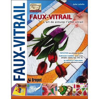 Faux-vitrail T1 - L'Art de Simuler l'Effet Vitrail - Julie Lafaille