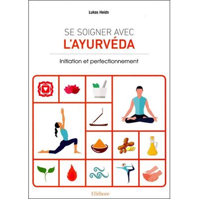 Se Soigner avec l'Ayurveda - Lukas Heidn