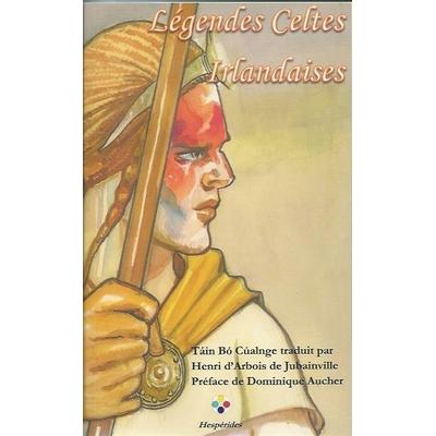Légendes Celtes Irlandaises - Henri d'Arbois de Jubainville
