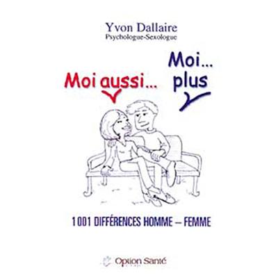 Moi Aussi. Moi Plus - 1001 Différences HF - Yvon Dallaire