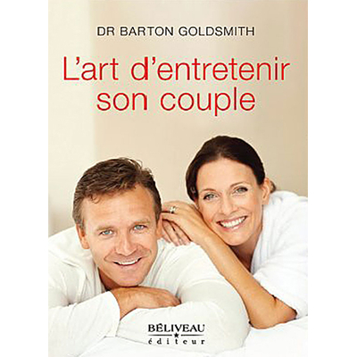 L'Art d'Entretenir son Couple - Dr. Barton Goldsmith