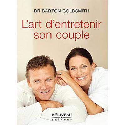 L'Art d'Entretenir son Couple - Dr. Barton Goldsmith