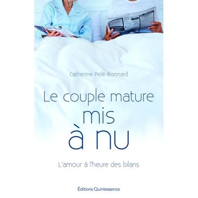 Le Couple Mature mis à Nu - Catherine Pelé-Bonnard
