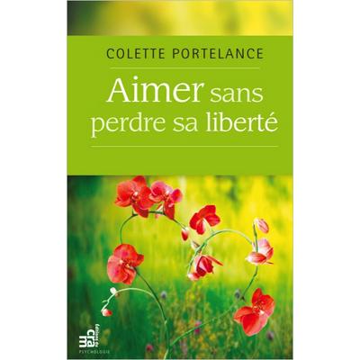 Aimer Sans Perdre sa Liberté - Colette Portelance