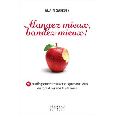 Mangez Mieux, Bandez Mieux ! Alain Samson