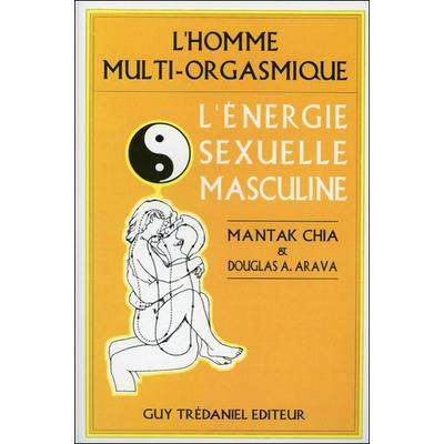 L'Homme Multi-Orgasmique - L'Energie Sexuelle - Mantak Chia