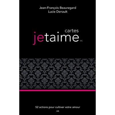 Cartes jetaime - 52 Actions Pour Cultiver Votre Amour - Jean-François Beauregard