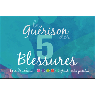 La Guérison des 5 Blessures - Coffret Jeu - Lise Bourbeau