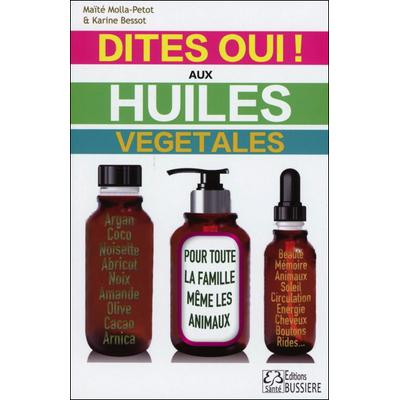 Dites oui ! Aux Huiles Végétales - Maïté Mollat-Petot
